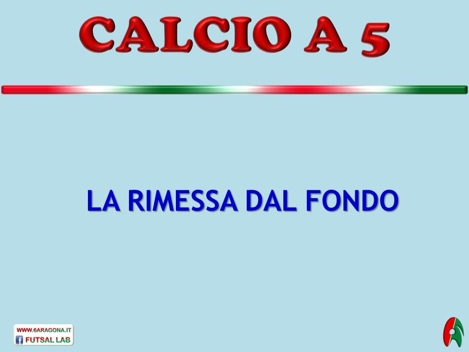 CALCIO A 5 LA RIMESSA DAL FONDO