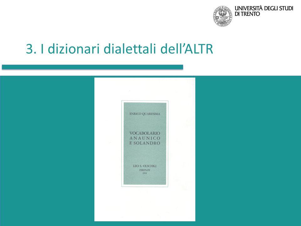 3. I dizionari dialettali dell'ALTR