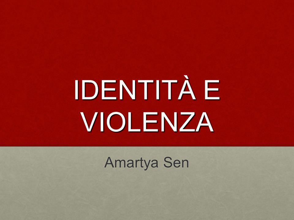 IDENTITÀ E VIOLENZA Amartya Sen