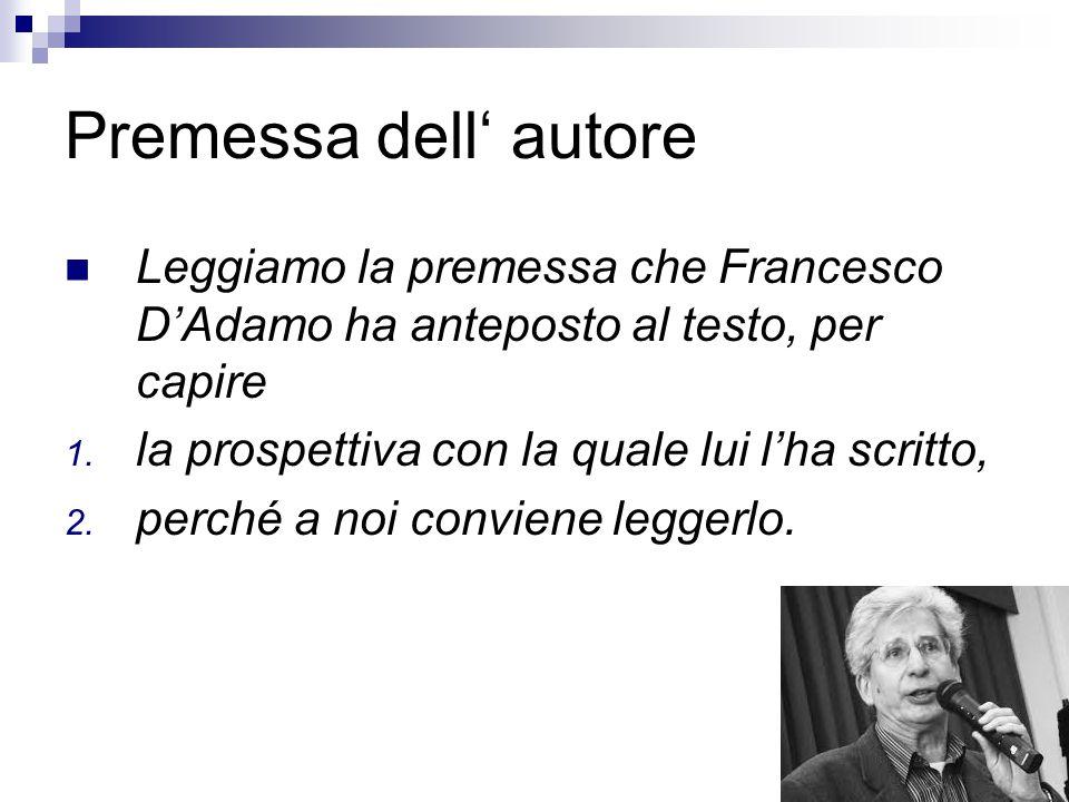 Premessa dell' autore Leggiamo la premessa che Francesco D'Adamo ha anteposto al testo, per capire.