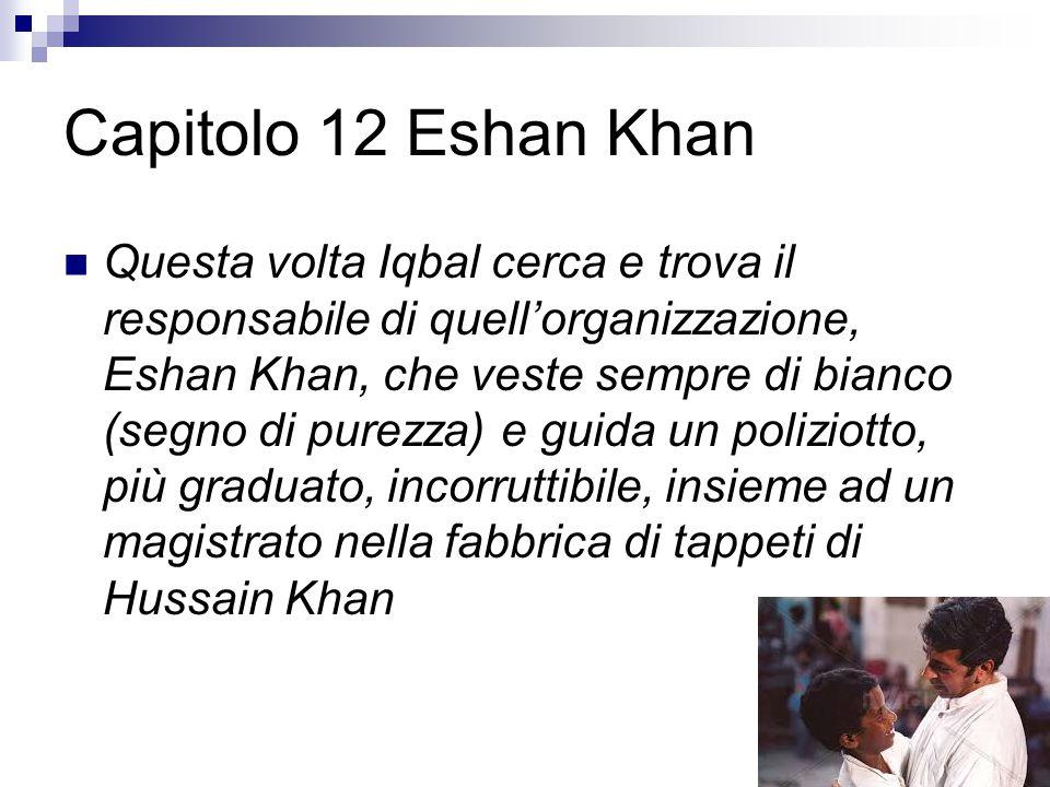 Capitolo 12 Eshan Khan