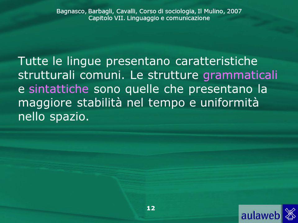 Tutte le lingue presentano caratteristiche strutturali comuni