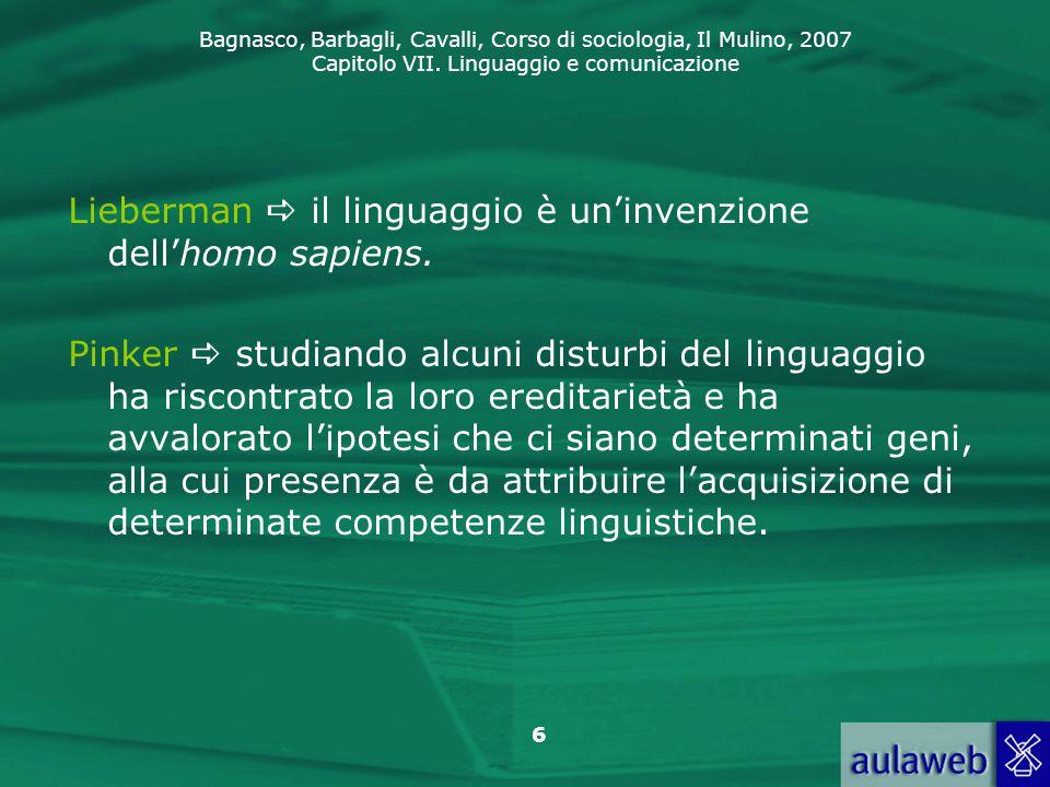Lieberman  il linguaggio è un'invenzione dell'homo sapiens.