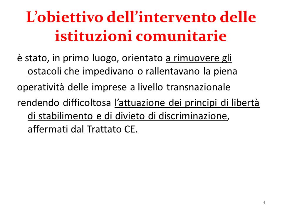 L'obiettivo dell'intervento delle istituzioni comunitarie