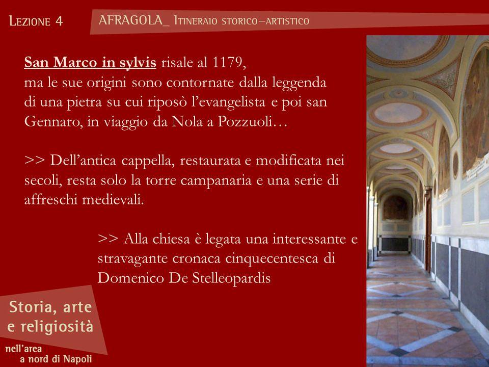 San Marco in sylvis risale al 1179,