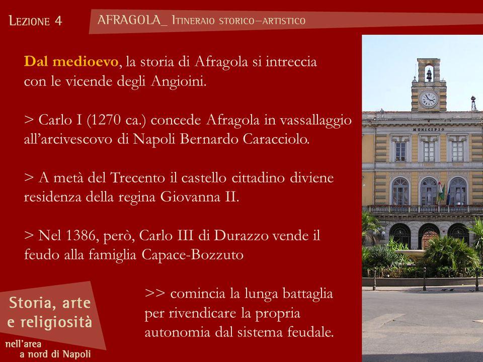 Dal medioevo, la storia di Afragola si intreccia