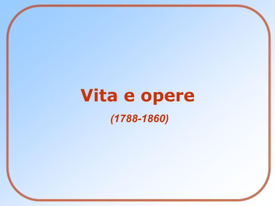 Vita e opere (1788-1860)