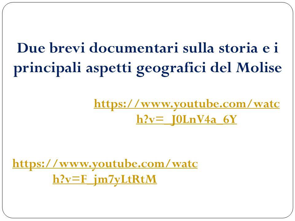 Due brevi documentari sulla storia e i principali aspetti geografici del Molise