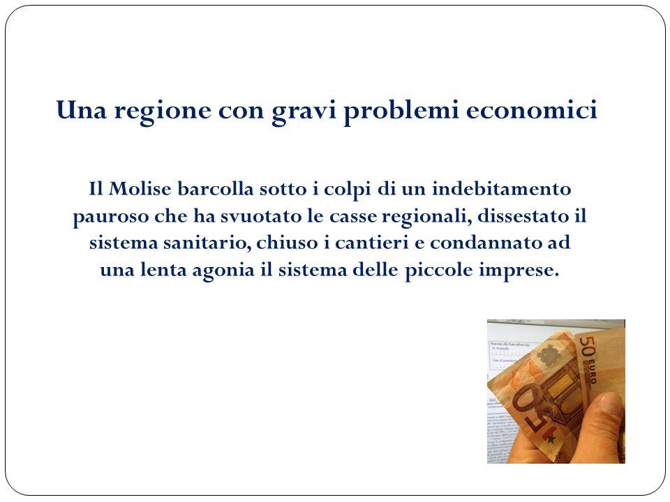 Una regione con gravi problemi economici