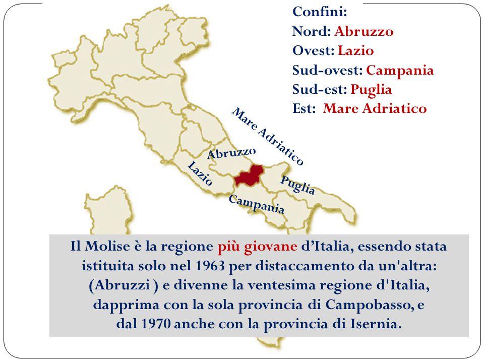 Confini: Nord: Abruzzo Ovest: Lazio Sud-ovest: Campania