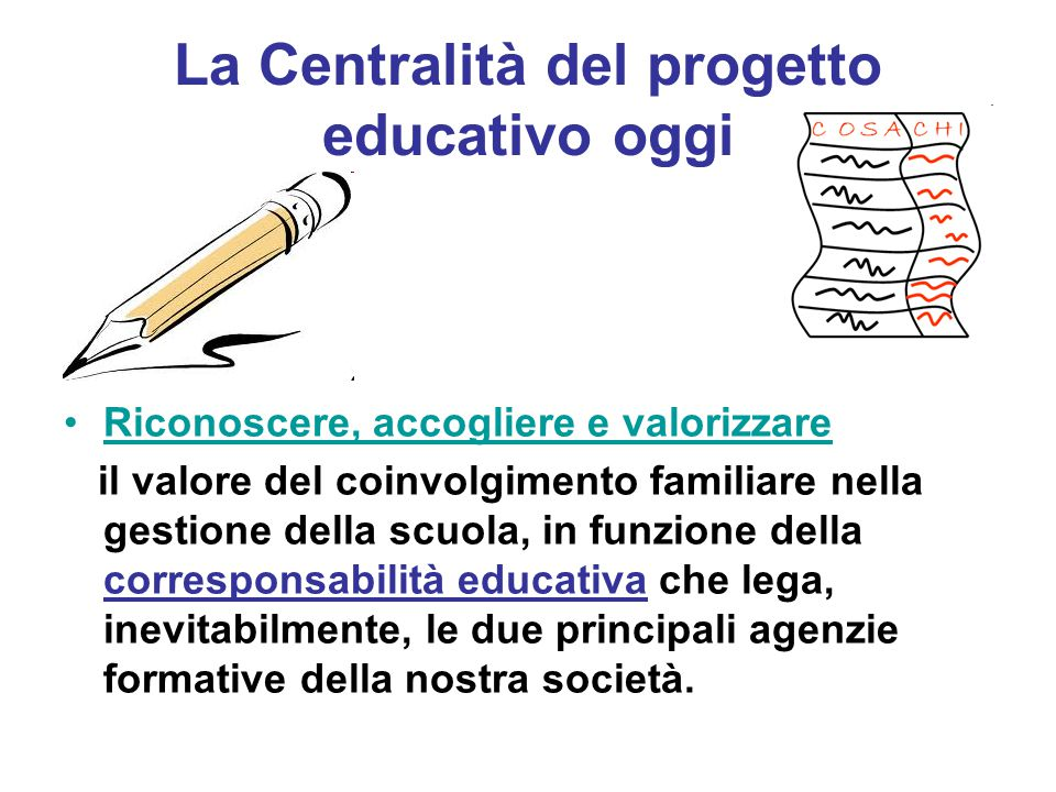 La Centralità del progetto educativo oggi