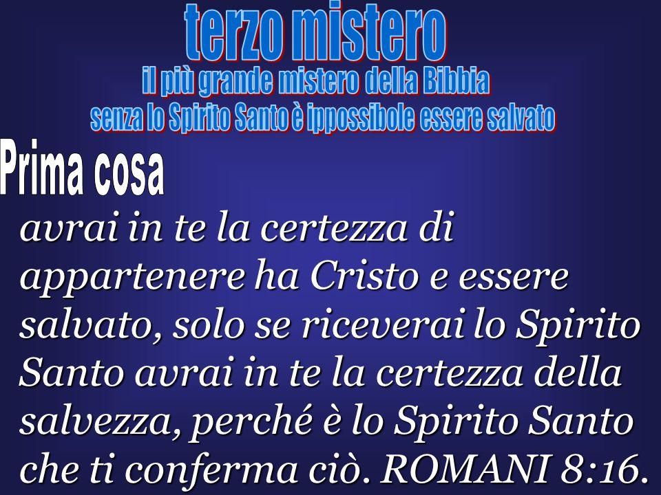 terzo mistero il più grande mistero della Bibbia. senza lo Spirito Santo è ippossibole essere salvato.