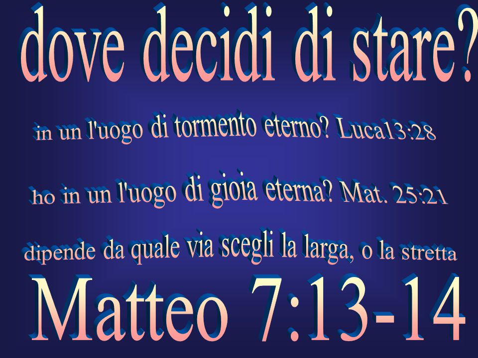 in un l uogo di tormento eterno Luca13:28