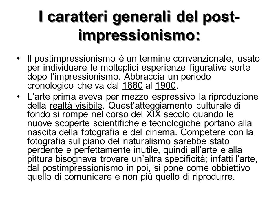 I caratteri generali del post-impressionismo: