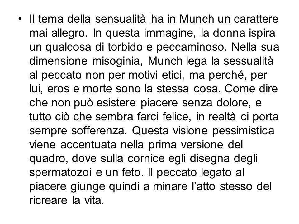 Il tema della sensualità ha in Munch un carattere mai allegro