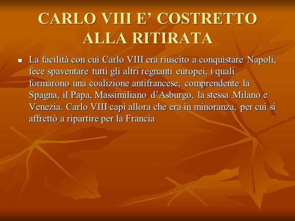 CARLO VIII E' COSTRETTO ALLA RITIRATA