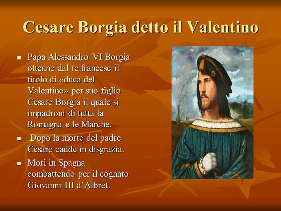 Cesare Borgia detto il Valentino