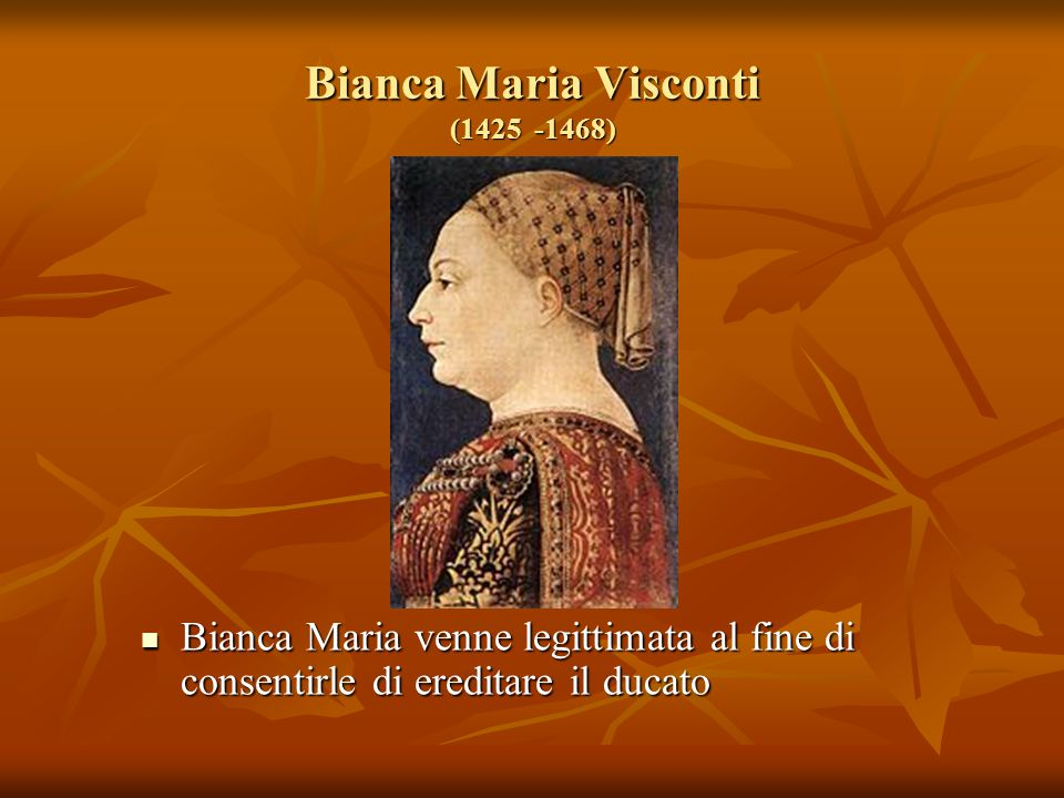 Bianca Maria Visconti (1425 -1468)
