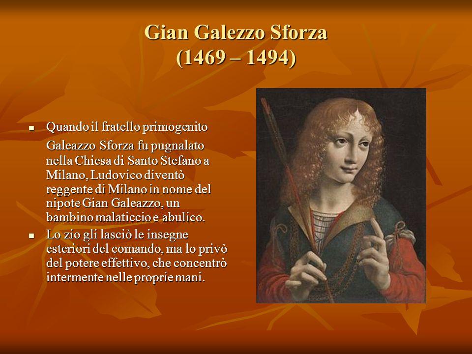 Gian Galezzo Sforza (1469 – 1494)
