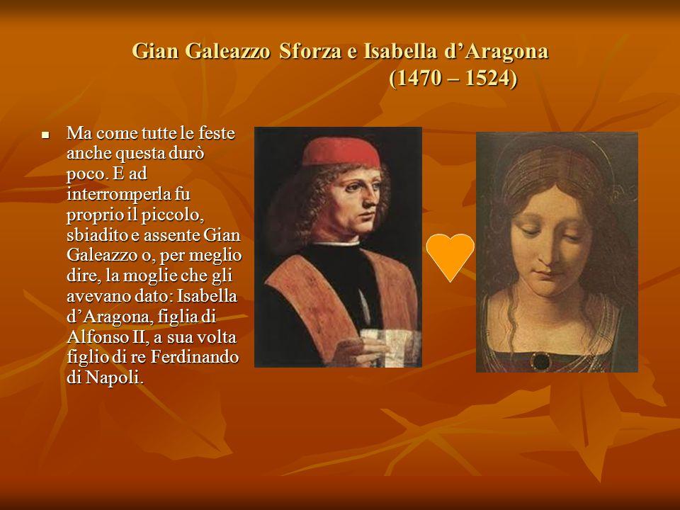 Gian Galeazzo Sforza e Isabella d'Aragona (1470 – 1524)