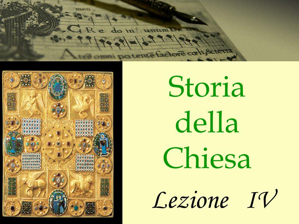 Storia della Chiesa Lezione IV