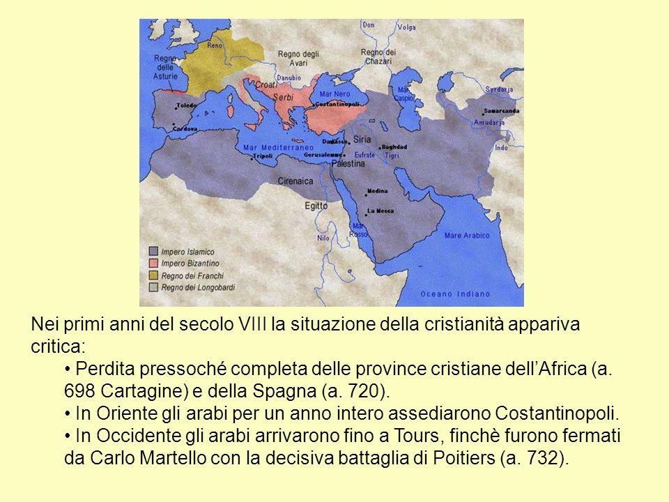 Nei primi anni del secolo VIII la situazione della cristianità appariva critica: