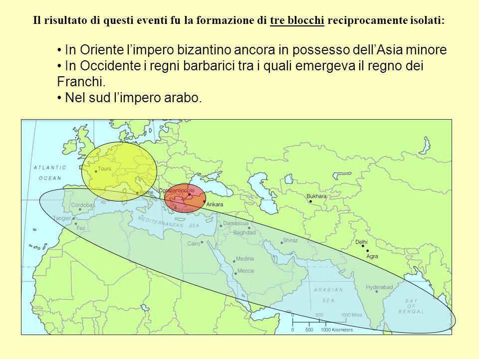 In Oriente l'impero bizantino ancora in possesso dell'Asia minore