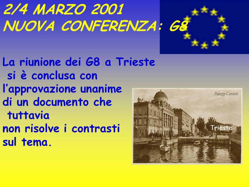 2/4 MARZO 2001 NUOVA CONFERENZA: G8 La riunione dei G8 a Trieste