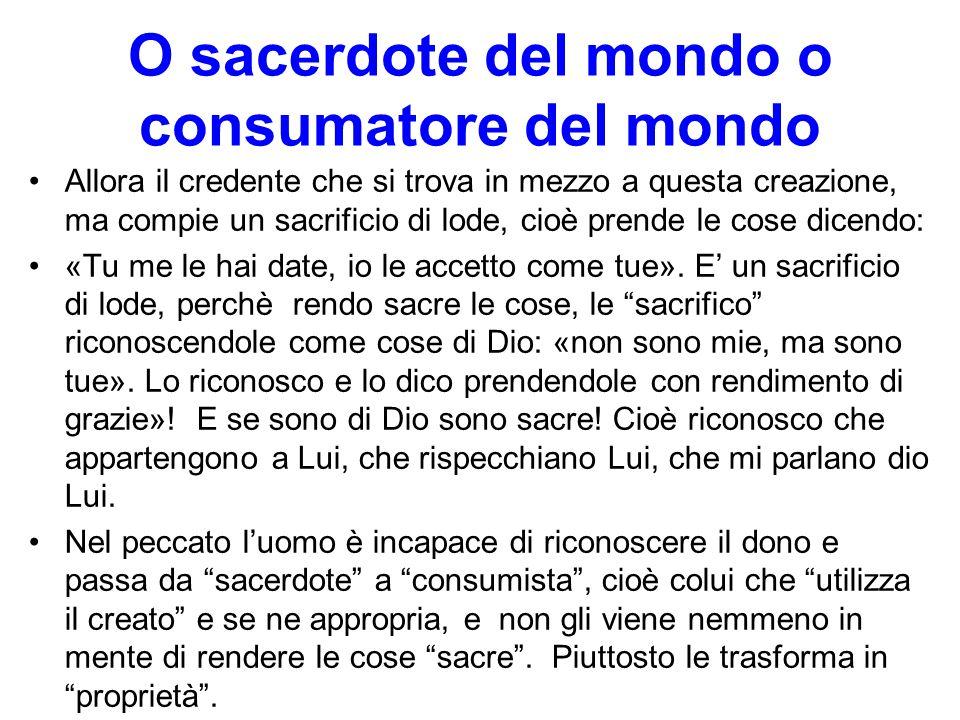O sacerdote del mondo o consumatore del mondo