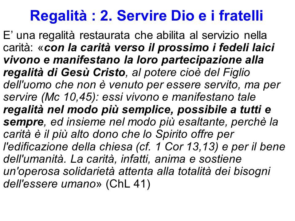 Regalità : 2. Servire Dio e i fratelli