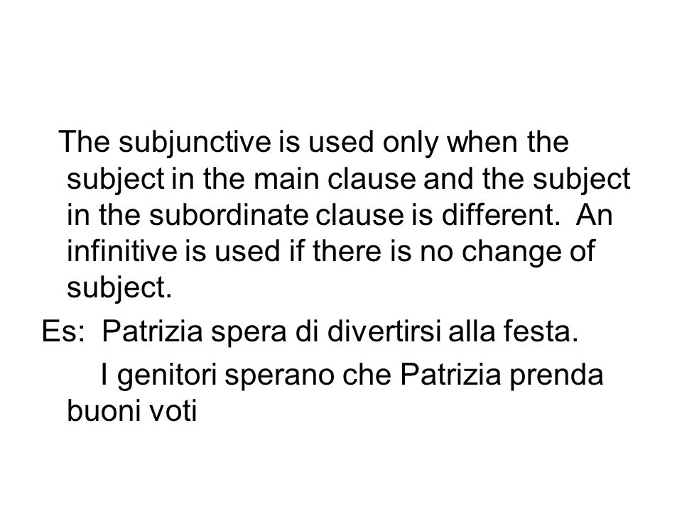 The subjunctive is used only when the subject in the main clause and the subject in the subordinate clause is different. An infinitive is used if there is no change of subject.
