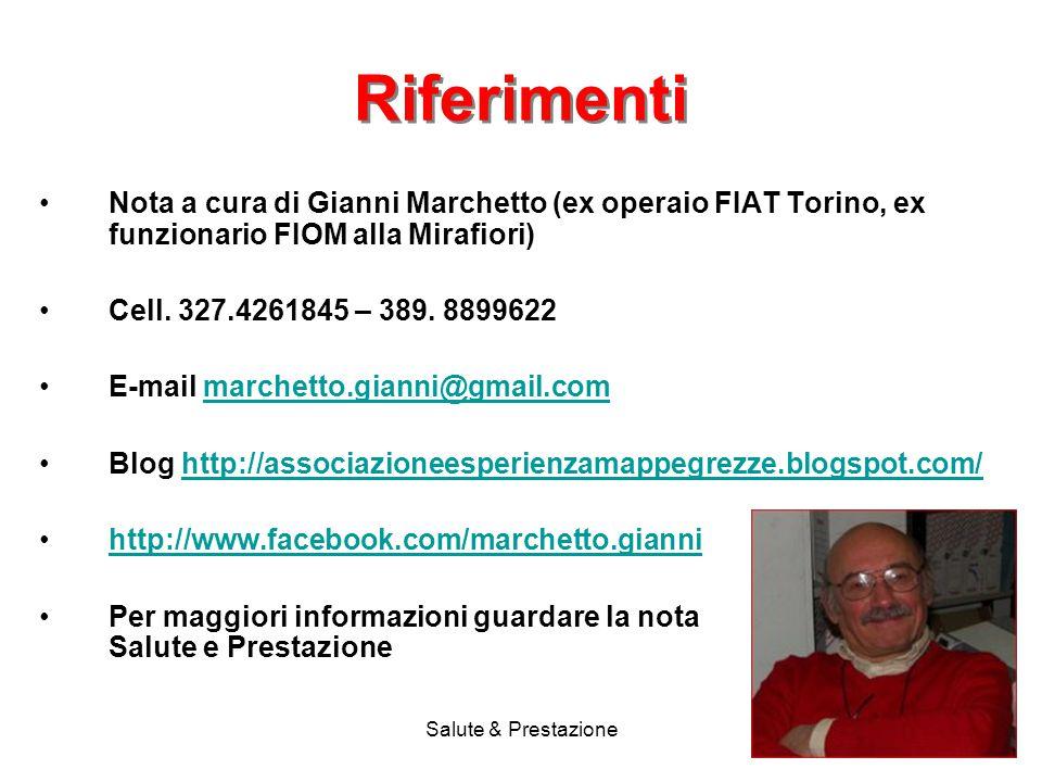 Riferimenti Nota a cura di Gianni Marchetto (ex operaio FIAT Torino, ex funzionario FIOM alla Mirafiori)
