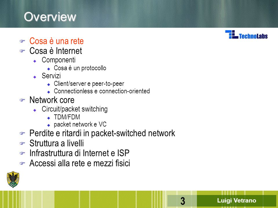 Overview Cosa è una rete Cosa è Internet Network core