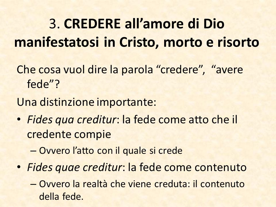 3. CREDERE all'amore di Dio manifestatosi in Cristo, morto e risorto