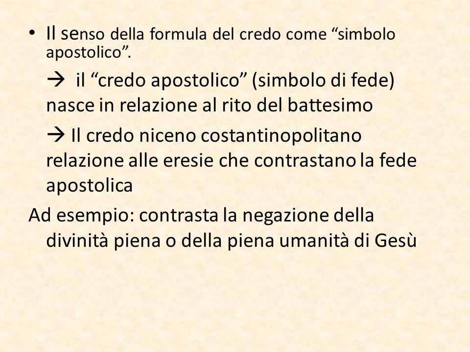 Il senso della formula del credo come simbolo apostolico .