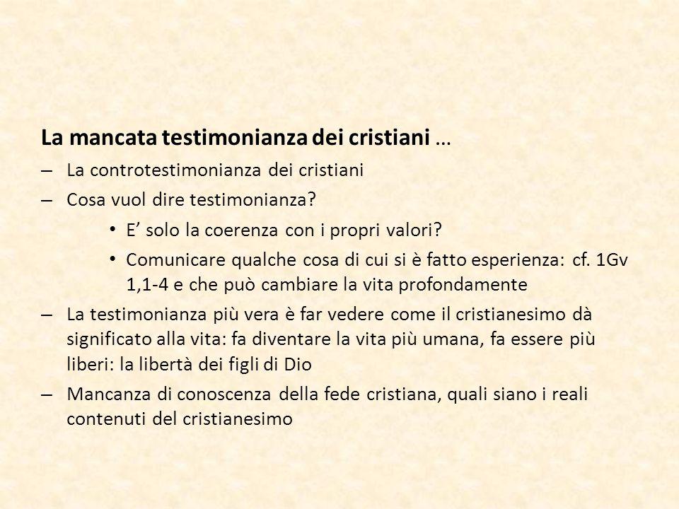La mancata testimonianza dei cristiani …