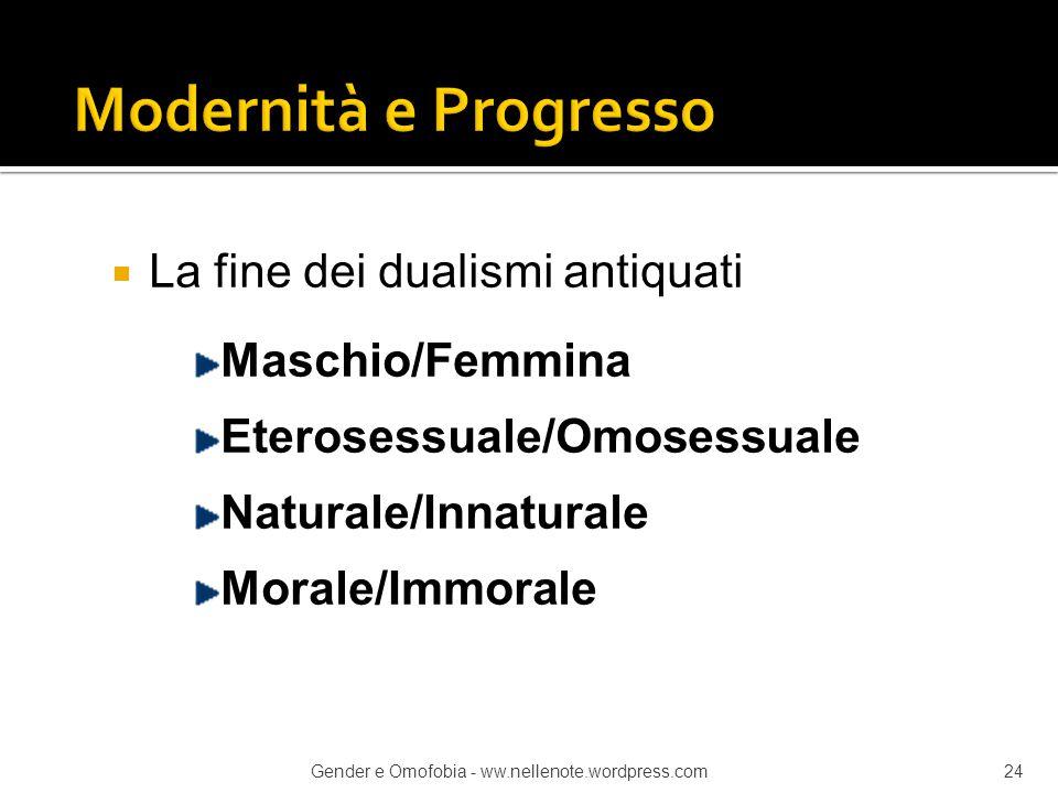Modernità e Progresso La fine dei dualismi antiquati Maschio/Femmina