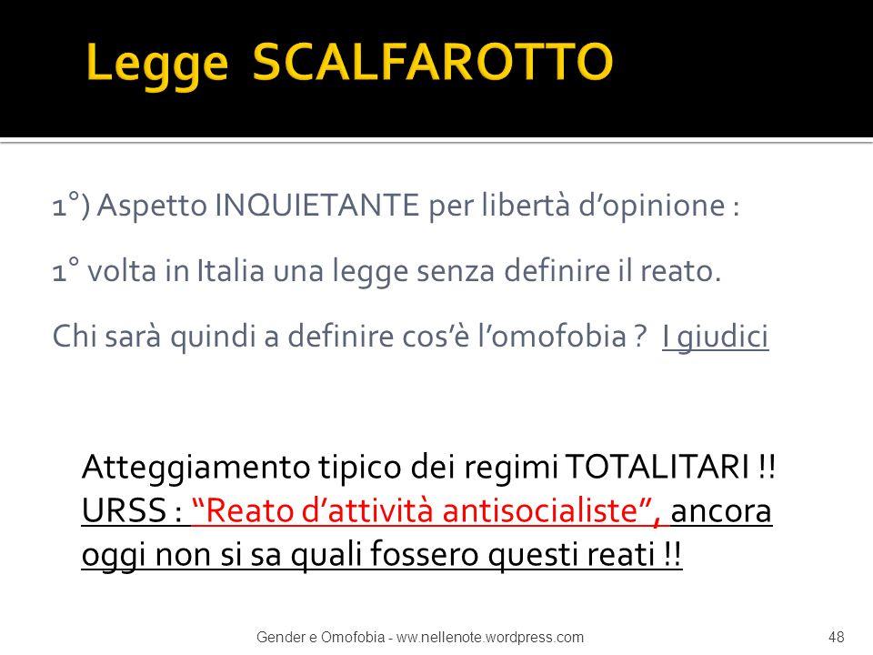 Legge SCALFAROTTO 1°) Aspetto INQUIETANTE per libertà d'opinione : 1° volta in Italia una legge senza definire il reato.