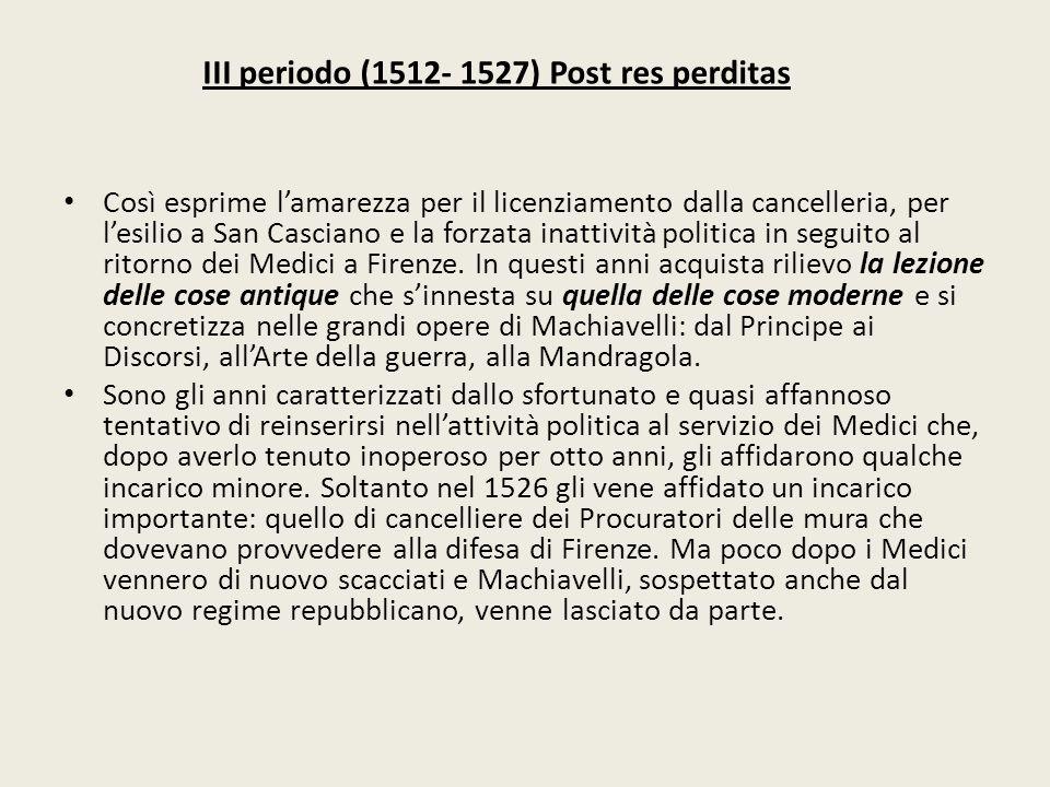 III periodo (1512- 1527) Post res perditas