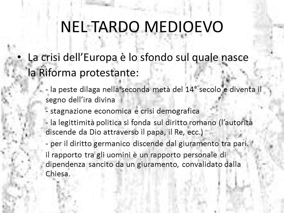 NEL TARDO MEDIOEVO La crisi dell'Europa è lo sfondo sul quale nasce