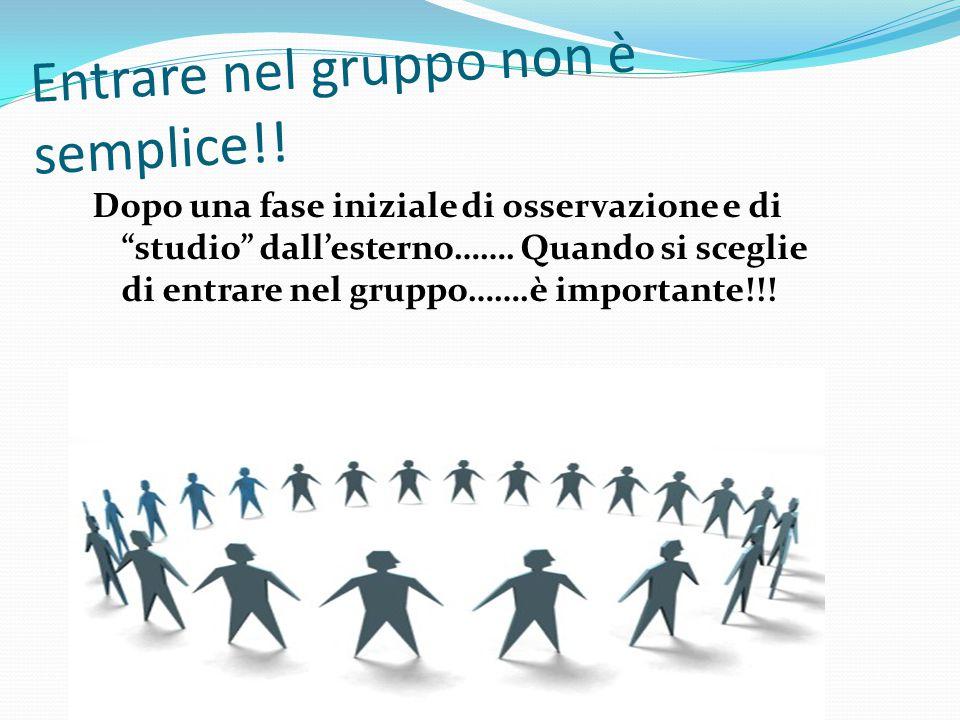 Entrare nel gruppo non è semplice!!