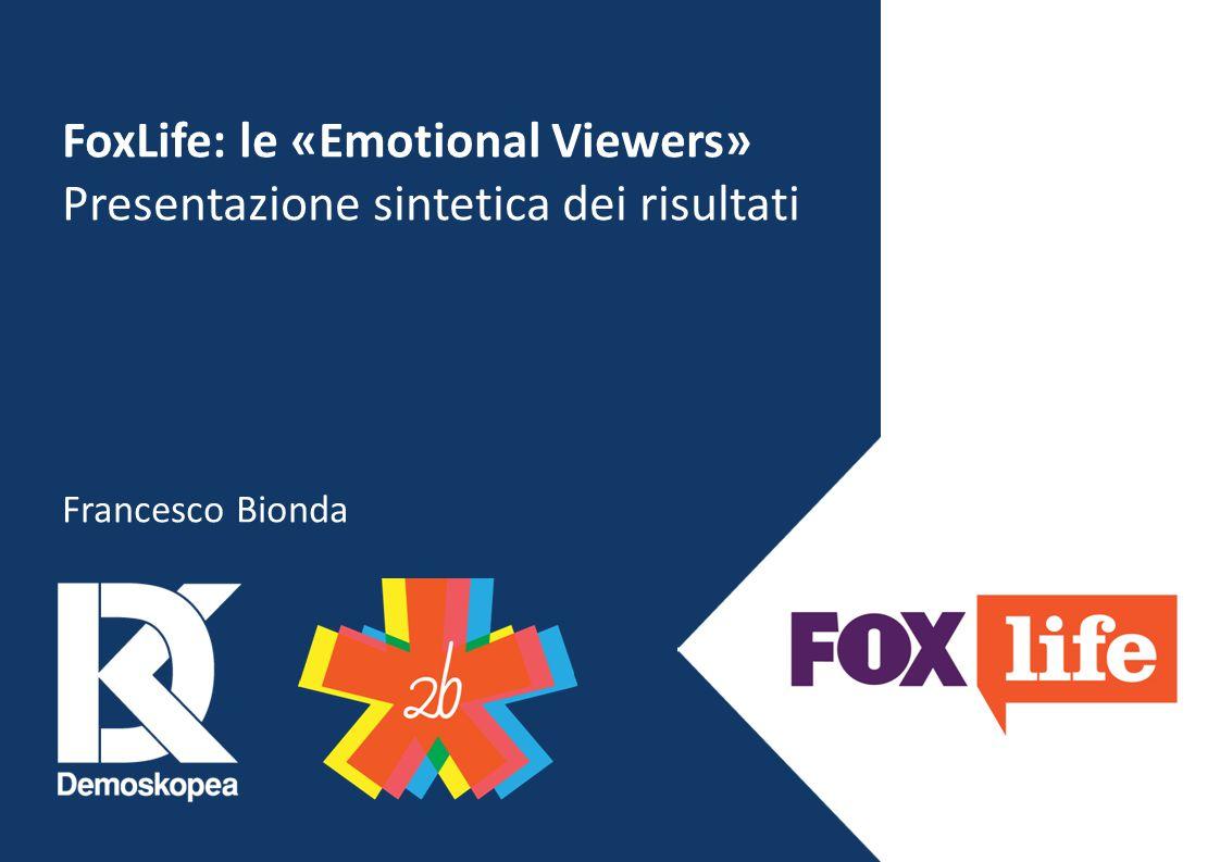 FoxLife: le «Emotional Viewers» Presentazione sintetica dei risultati