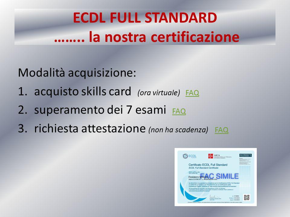 ECDL FULL STANDARD …….. la nostra certificazione