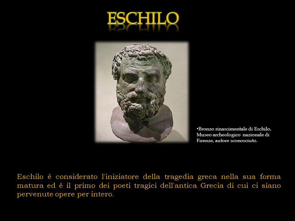 eschilo Bronzo rinascimentale di Eschilo, Museo archeologico nazionale di Firenze, autore sconosciuto.