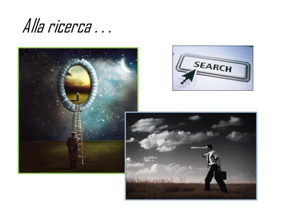 Alla ricerca . . .