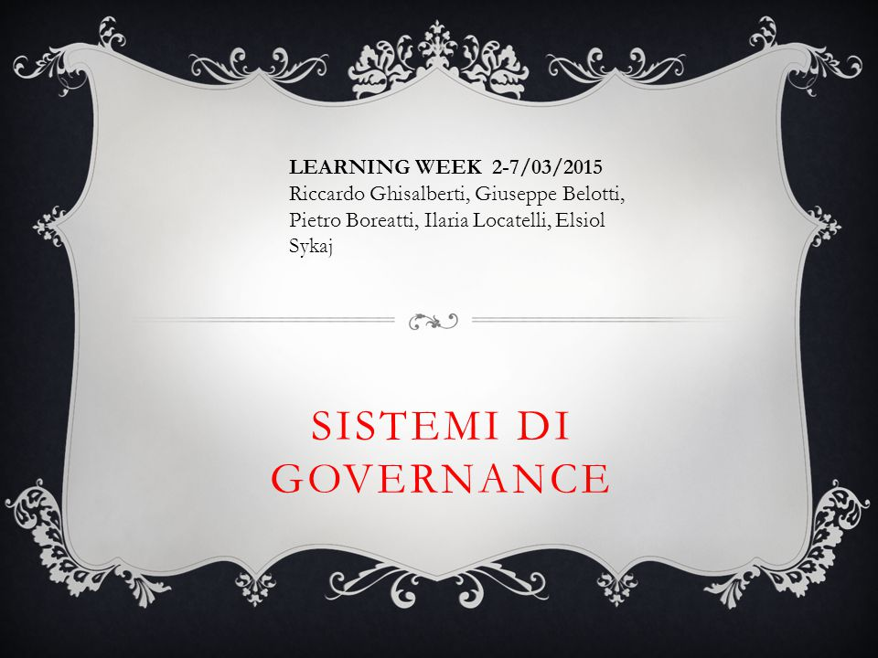 SISTEMI DI GOVERNANCE LEARNING WEEK 2-7/03/2015