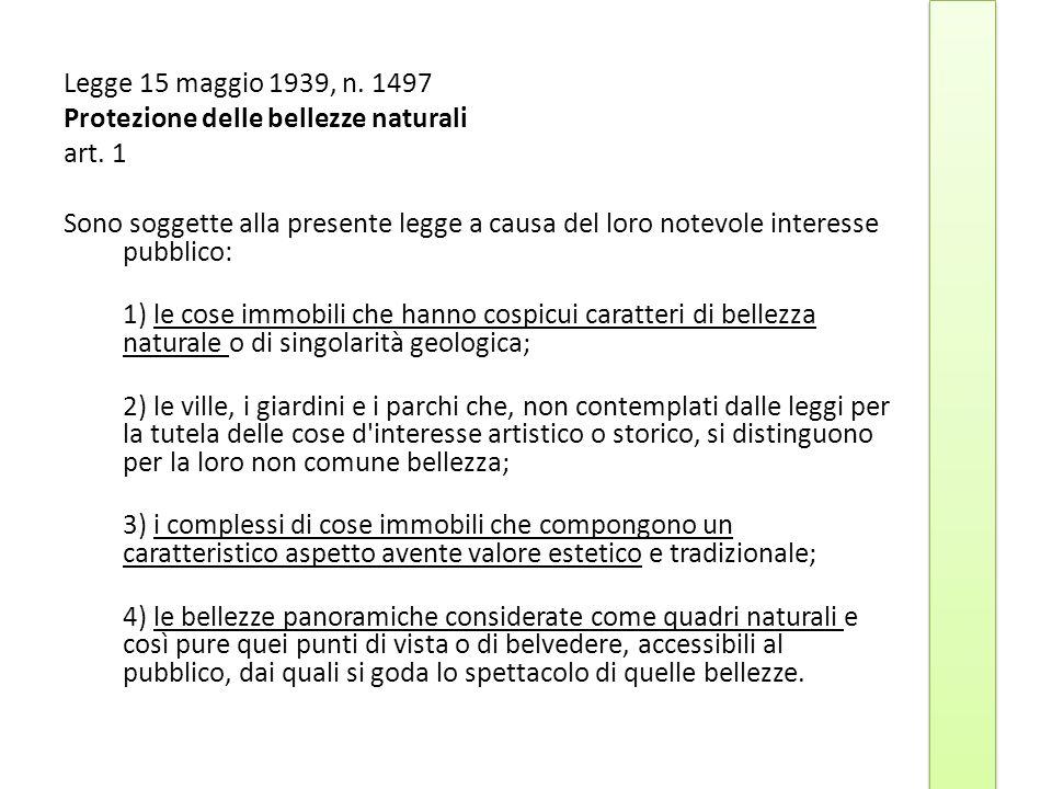 Legge 15 maggio 1939, n. 1497 Protezione delle bellezze naturali. art. 1.