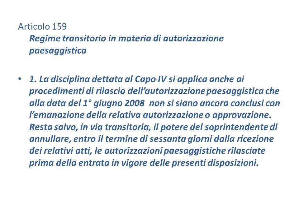 Articolo 159 Regime transitorio in materia di autorizzazione paesaggistica