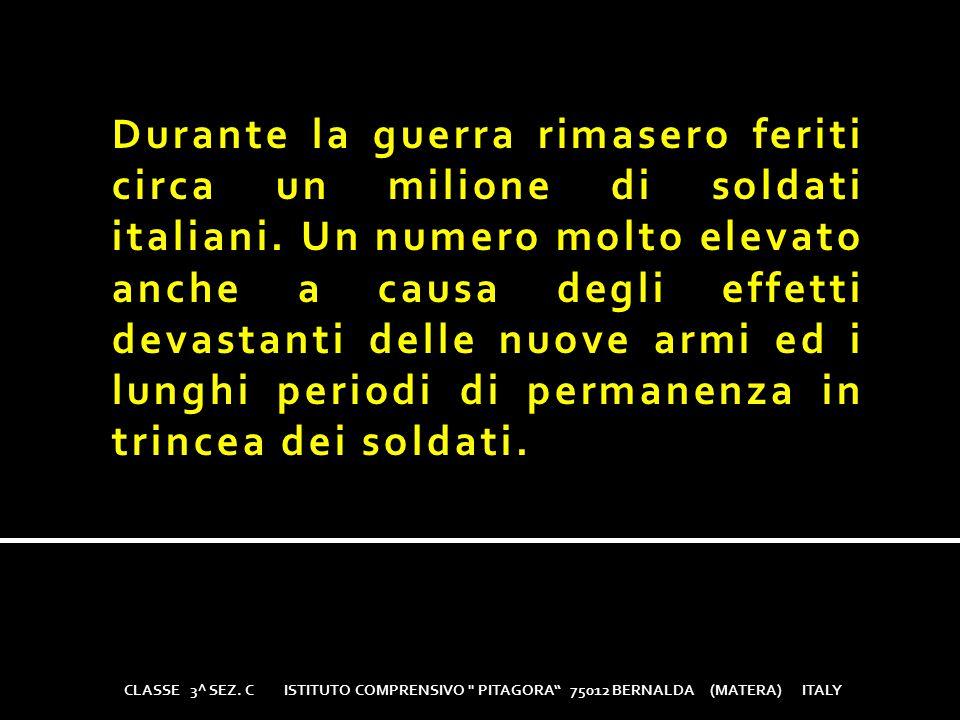 Durante la guerra rimasero feriti circa un milione di soldati italiani
