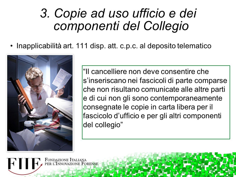 3. Copie ad uso ufficio e dei componenti del Collegio
